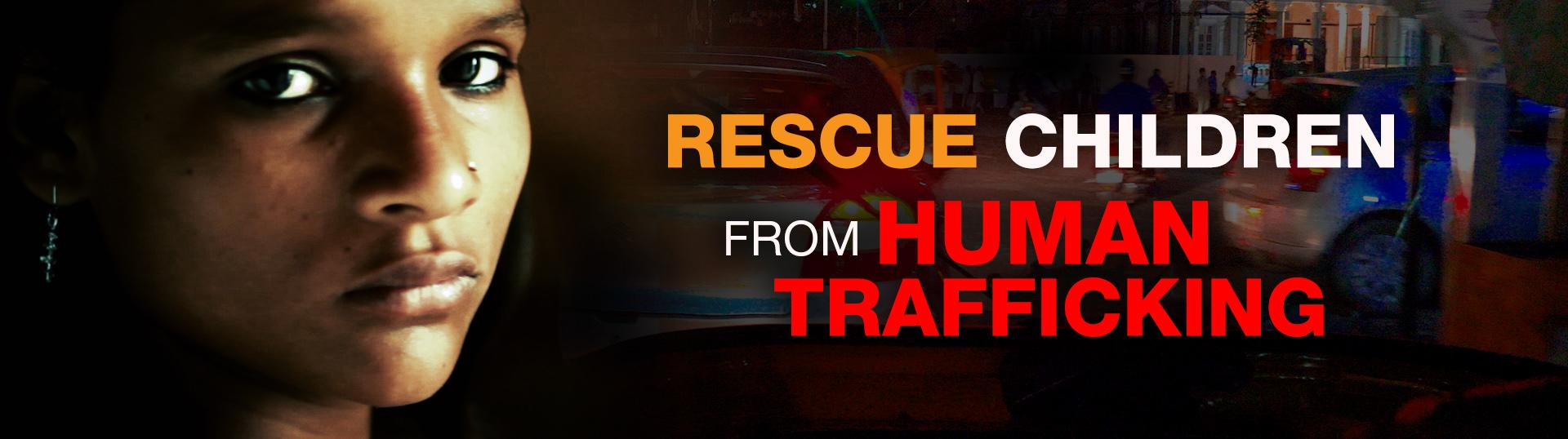 Rescue Children from Human Trafficking